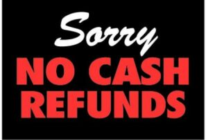 No Cash Refunds